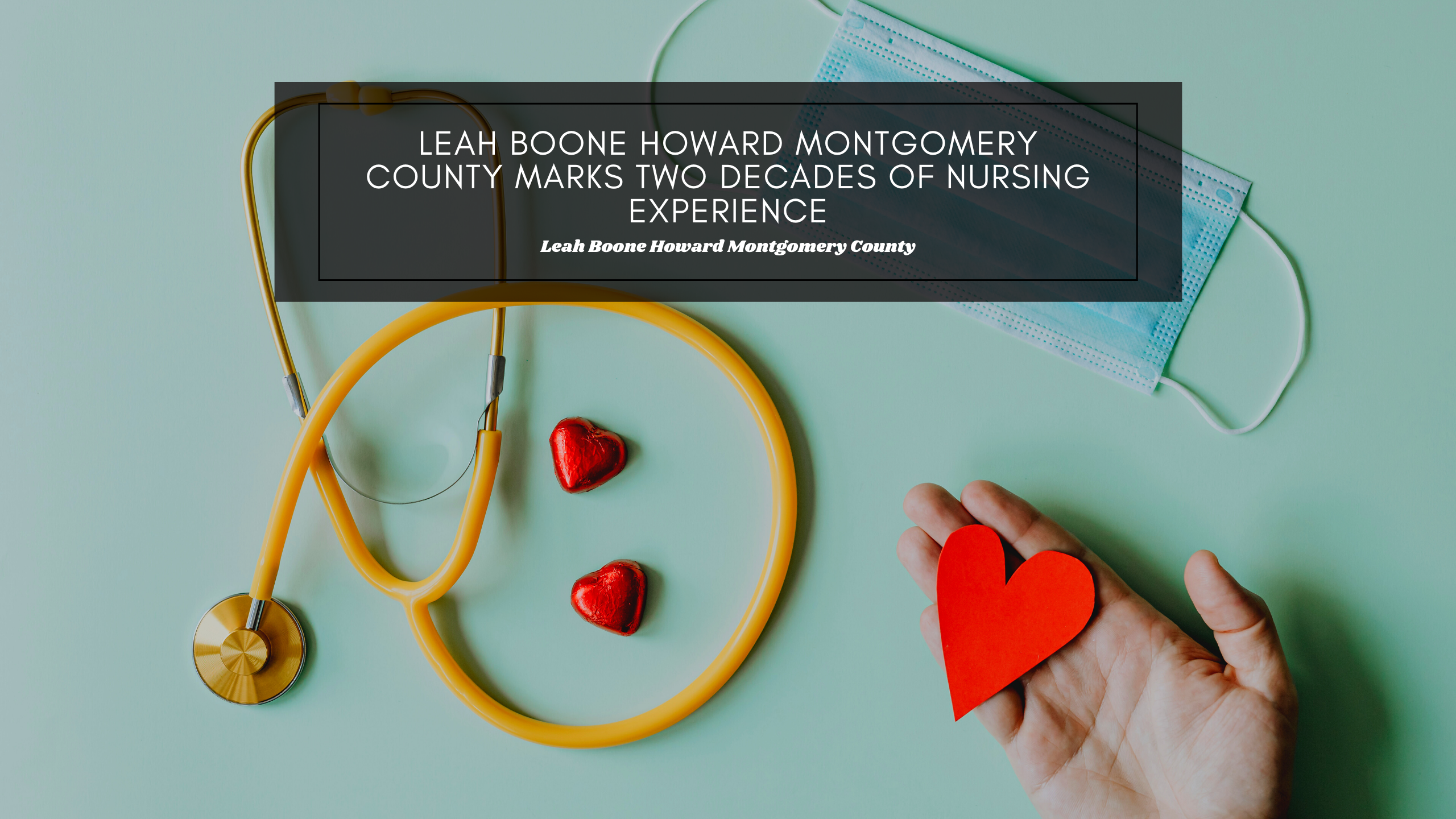 Leah Boone Howard Montgomery County Marks Two Decades of Nursing Experience